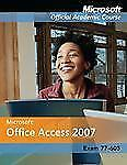 Access 2007 (Microsoft Official Academic Course), Microsoft, Good Condition, Boo