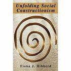 Unfolding Social Constructionism by Fiona J. Hibberd 9781441935663