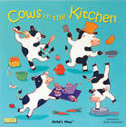 Cows in the Kitchen by Child's Play International Ltd (Paperback, 2007)