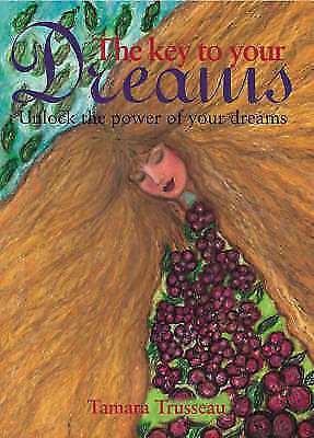 """1 of 1 - """"VERY GOOD"""" The Key to Your Dreams, Trusseau, Tamara, Book"""