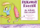 Runaway Radish: El Rabano Que by Janice Levy (Paperback, 2008)