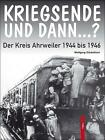 Kriegsende und Dann...? von Wolfgang Gückelhorn (2015, Gebundene Ausgabe)