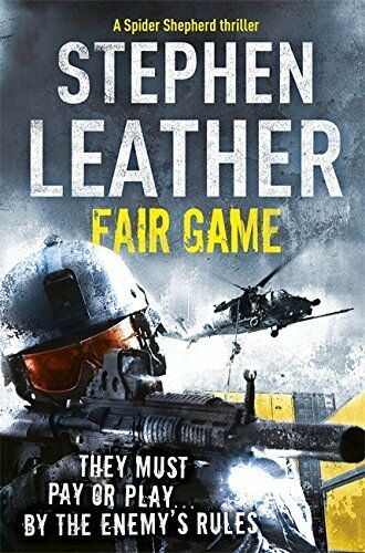 1 of 1 - Fair Game: The 8th Spider Shepherd Thriller by Leather, Stephen 0340924985 The