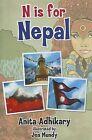 N Is for Nepal by Anita Adhikary (Hardback, 2011)