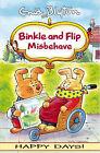 Binkle and Flip Misbehave by Blyton Enid (Paperback, 2004)