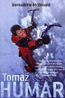 Tomaz Humar by Bernadette McDonald (Paperback, 2009)