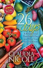 26 Days : A Whole Food Plant-Based Diet and What You Need to Know by Claudia...