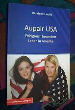 Aupair USA - Erfolgreich bewerben, Leben in Amerika - Henriette Lavalle # 2016