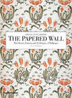 The Papered Wall: The History, Patterns and Techniques of Wallpaper by Thames & Hudson Ltd (Paperback, 2005)