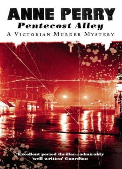 Pentecost Alley (A Victorian murder mystery) By Anne Perry. 9780006498186