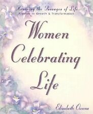 Excellent, Women Celebrating Life; A Guide to Growth and Transformation, Elizabe