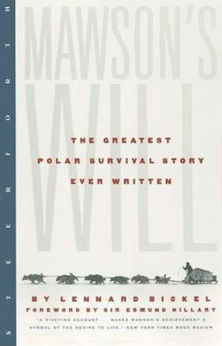 1 of 1 - Mawson's Will: The Greatest Polar Survival Story Ever Written, Bickel, Lennard,