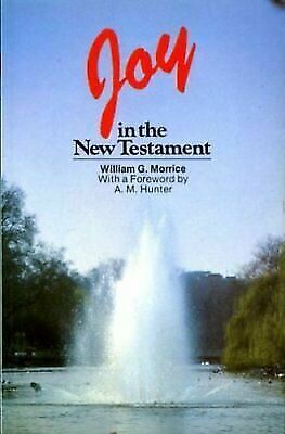 Joy in the New Testament by Morrice, William G.