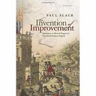 The Invention of Improvement: Information and Material Progress in Seventeenth-Century England by Paul Slack (Hardback, 2014)