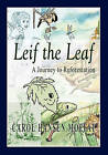 Leif the Leaf: A Journey to Reforestation by Carol Hansen Moffat (Paperback / softback, 2010)
