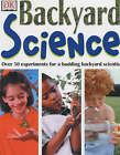 Backyard Science: Over 50 Ingenious Experiments for a Budding Scientist by Christopher Maynard (Hardback, 2001)