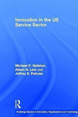 Innovation in the U.S. Service Sector (Routledge Studies in Innovation, Organiza