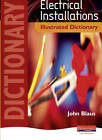 Electrical Installations Illustrated Dictionary by John Blaus (Paperback, 2007)