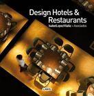 Design Hotels & Restaurants 9788490540640 by Isabel Lopez Vilalta Hardback