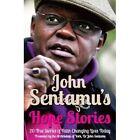 John Sentamu's Hope Stories: 20 True Stories of Lives Transformed by Hope by John Sentamu (Paperback, 2014)