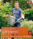 Einfach natürlich gärtnern! von Karl Ploberger (2014, Gebundene Ausgabe)