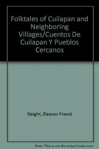 Folk Tales of Cuilapan and Neighboring Villages Cuentos De Cuilapan Y