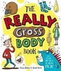The Really Gross Body Book by Emma Dodson, Sarah Horne (Hardback, 2015)