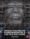 Production Pipeline Fundamentals for Film and Games by Renee Dunlop (Paperback, 2014)