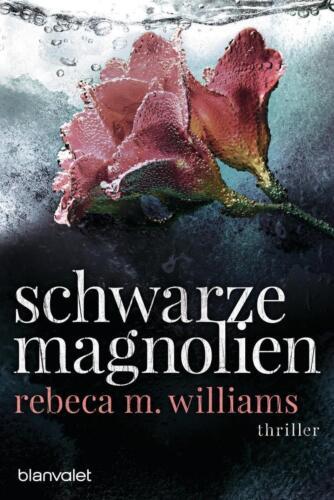 1 von 1 - Schwarze Magnolien von Rebeca M. Williams (2016, Taschenbuch)++Ungelesen++