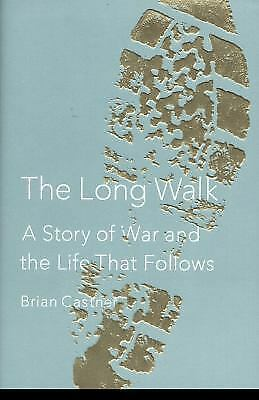 The Long Walk : A Story of War and the Life That Follows by Brian Castner...
