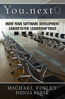 You.Next(): Move Your Software Development Career to the Leadership Track by Honza Fedk, Honza Fedak, Michael C Finley (Paperback / softback, 2008)