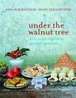Under the Walnut Tree: 400 Recipes Inspired by Seasonal Ingredients by Fanny Bergenstrom, Anna Bergenstrom (Paperback, 2014)