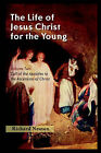 The Life of Jesus Christ for the Young: Volume Two by Richard Newton (Paperback / softback, 2005)