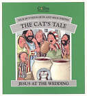 The Cat's Tale: Jesus at a Wedding by Nick Butterworth, Mick Inkpen (Paperback, 1996)