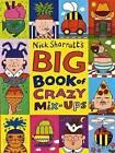 The Big Book of Crazy Mix-ups by Nick Sharratt (Hardback, 2008)