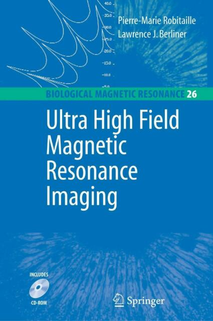 Ultra High Field Magnetic Resonance Imaging, Pierre-Marie Robitaille