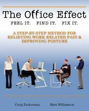 The Office Effect: A step by step guide to relieving job related pain (Volume 1)