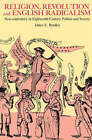 Religion, Revolution and English Radicalism: Non-conformity in Eighteenth-Century Politics and Society by James E. Bradley (Paperback, 2002)