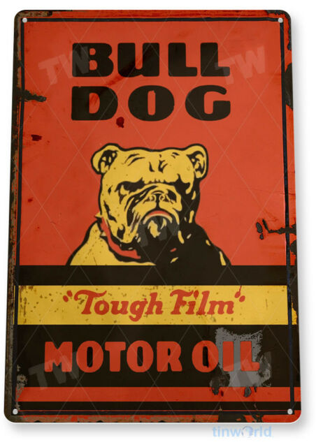 Bull Dog Motor Oil Sign, Rustic Gas Station, Garage, Auto Shop Tin Sign B959