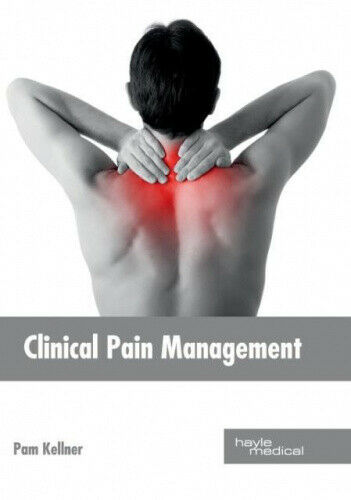 Clinical Pain Management by Pam Kellner.
