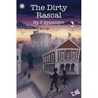 The Dirty Rascal by Paul Symonloe (Hardback, 2015)