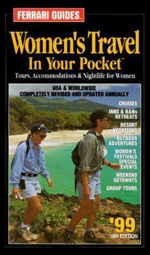 Ferrari Guides' Women's Travel in Your Pocket : The World of Travel for Women