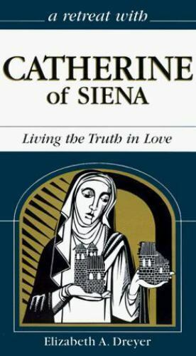 1 of 1 - Dreyer, Elizabeth A. : Catherine of Siena: Living the Truth in