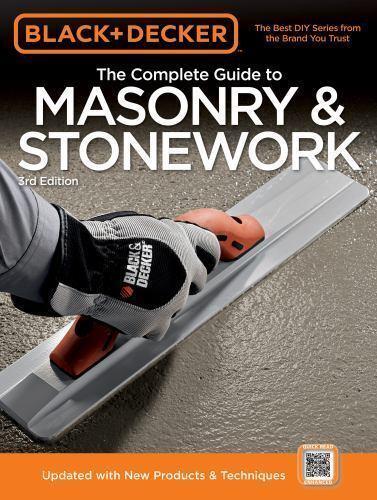 Black & Decker The Complete Guide to Masonry & Stonework: Poured Concrete -Brick