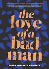 The Love of a Bad Man by Laura Elizabeth Woollett (Paperback, 2016)