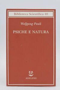 PSICOLOGIA - Pauli: PSICHE E NATURA 2006 Adelphi 1a ed Biblioteca Scientifica 40