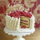 Afternoon Tea with Bea: Recipes from Bea by Bea Vo (Hardback, 2014)