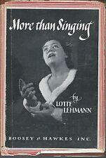 More than singing by lotte lehmann pub boosey & hawkes 3rd printing  hc/dj 1946
