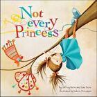 Not Every Princess by Jeffrey Bone, Lisa Bone (Hardback, 2014)