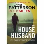 The House Husband: BookShots by Patterson, James | Paperback Book | 978178653098